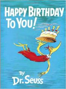 Happy Birthday to You by Dr Seuss